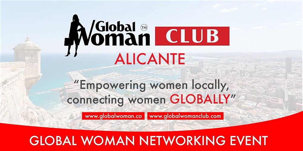 GLOBAL WOMAN CLUB ALICANTE: BUSINESS NETWORKING MEETING - APRIL