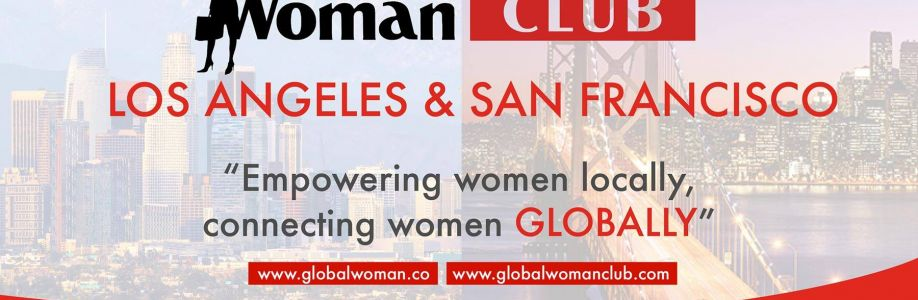 GLOBAL WOMAN CLUB Los Angeles & San Francisco: BUSINESS NETWORKING MEETING – May