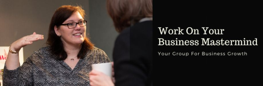 Work On Your Business Mastermind Group