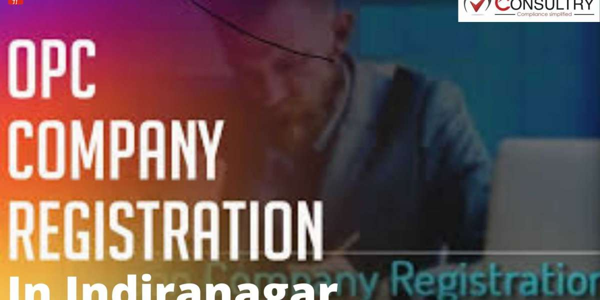 Registration Process of OPC-One Person Company in Indiranagar