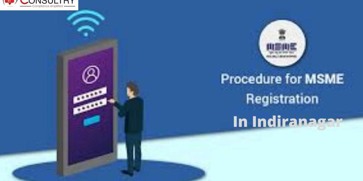 Documents and the Criteria's that are Required for MSME registration in Indiranagar